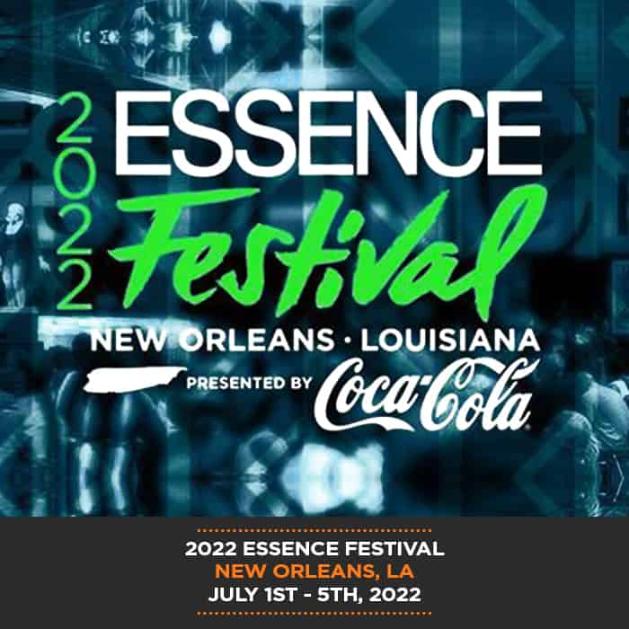 2022 Essence Festival Events And Party Guide